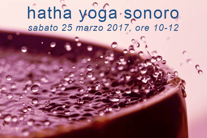 speciale HATHA YOGA SONORO 25/03/17
